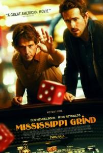 Mississippi Grind credit IMDB http://ia.media-imdb.com/images/M/MV5BMTQ0MzkzNDczOV5BMl5BanBnXkFtZTgwMzM3OTMzNjE@._V1__SX726_SY689_.jpg
