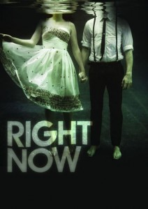 Right Now production promotional image