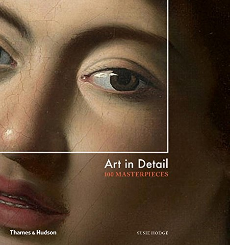 Art in Detail 100 Masterpieces by Susie Hodge - Credit Amazon