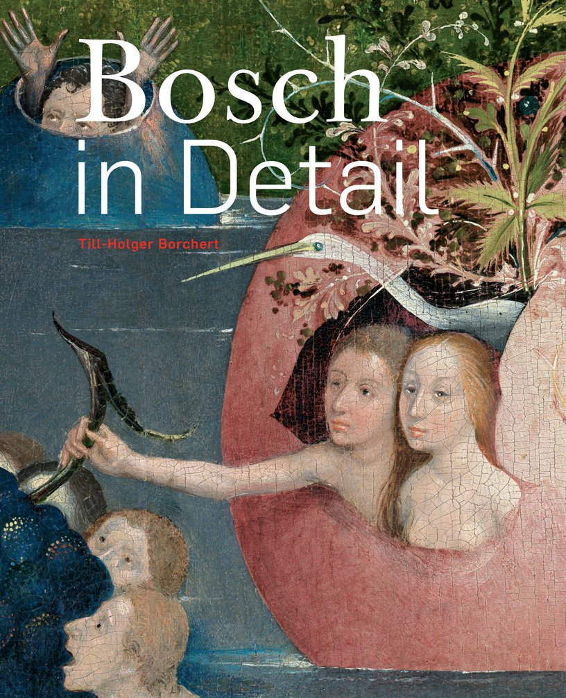 Bosch in Detail by Till-Holger Borchert - Credit Amazon